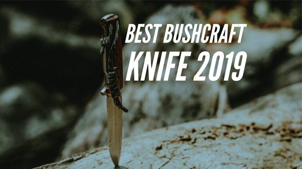 Best Bushcraft Knives 2020