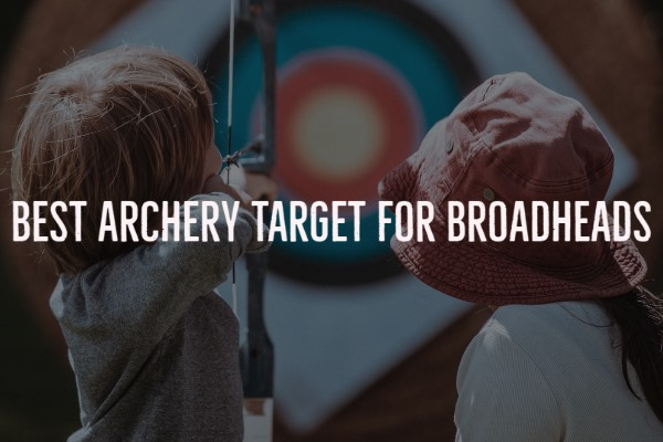 best archery target for broadheads