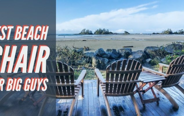 best beach chairs for heavy person